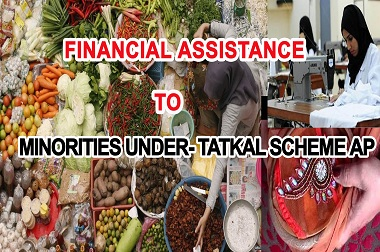 FINANCIAL ASSISTANCE TO MINORITIES UNDER- TATKAL SCHEME AP
